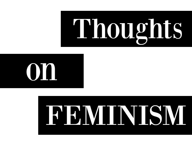thoughts on feminism